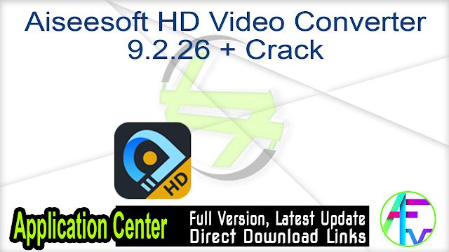 Aiseesoft HD Video Converter 9.2.26 + Crack