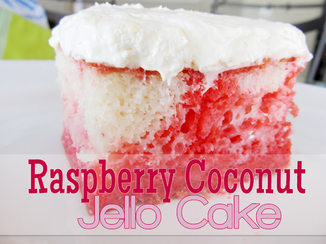 Coconut Jelly Cake Recipe: Lovely Little Snippets: Raspberry Coconut Jello Cake