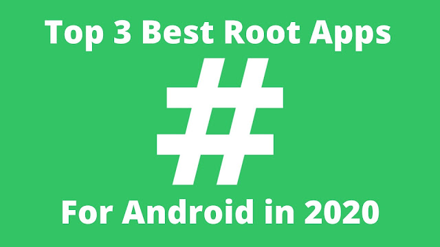Top 3 Best Root Apps For Android in 2020
