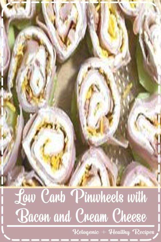 Low Carb Pinwheels with Bacon and Cream Cheese  Low Carb Pinwheels with Bacon and Cream Cheese