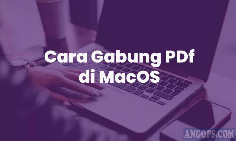 cara-menggabungkan-pdf-jadi-satu-di-mac