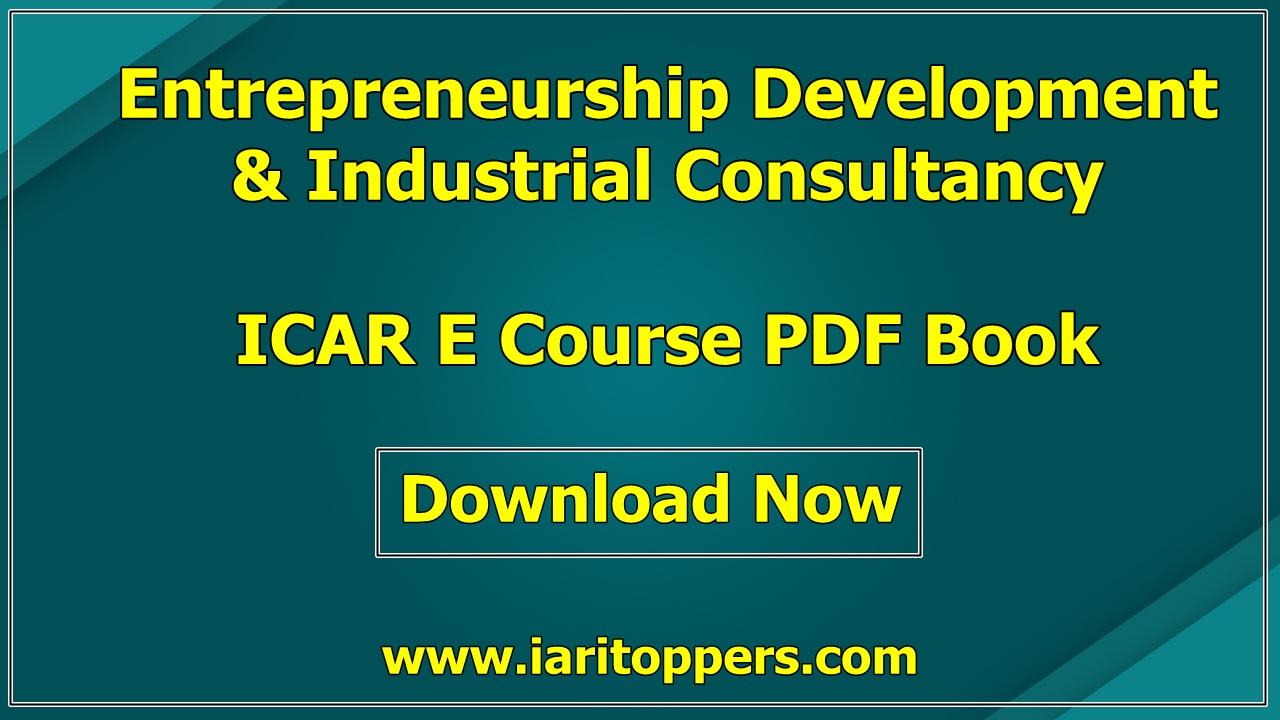 Entrepreneurship Development And Industrial Consultancy ICAR e course PDF Download E Krishi Shiksha