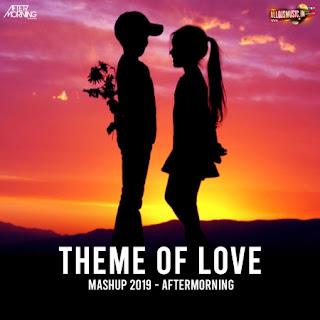Theme of Love Mashup 2019 - Aftermorning [NewDjsWorld.Com]