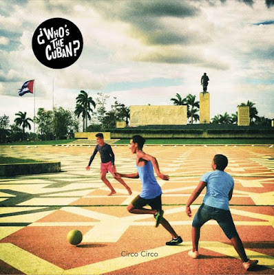 Flamboyant, le premier album de ¿Who's The Cuban? s'intitule CIRCO CIRCO.