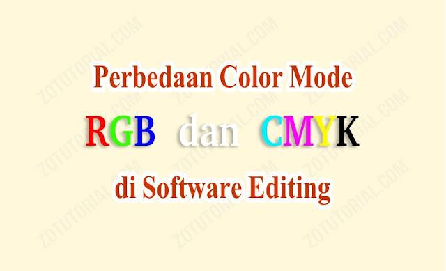 Perbedaan RGB dan CMYK di software grafis by zotutorial.com