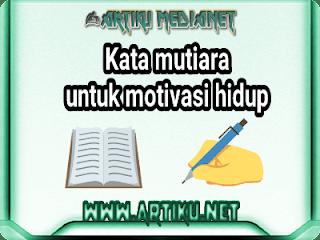 Kata mutiara untuk motivasi hidup