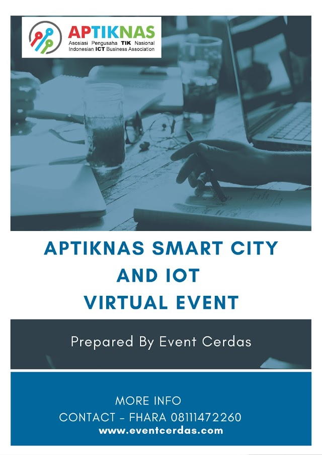"""VIRTUAL EVENT: """"APTIKNAS Smart City and IoT Solutions during Covid-19 pandemic"""""""