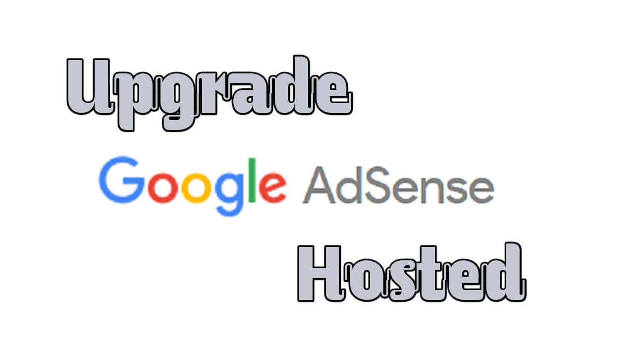 Cara Upgrade AdSense Hosted menjadi Non Hosted