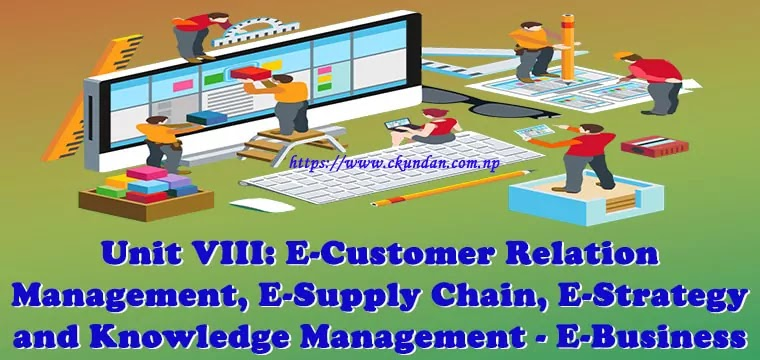 E-Customer Relation Management, E-Supply Chain, E-Strategy and Knowledge Management - E-Business
