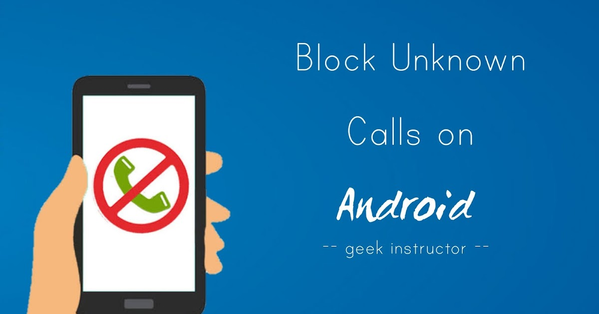 How to Block Unknown Number Calls on Android: 3 Ways