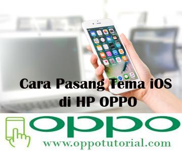 Cara Pasang Tema iOS di HP OPPO