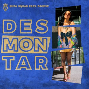 Supa-Squad ft.-Djodje-Desmontar