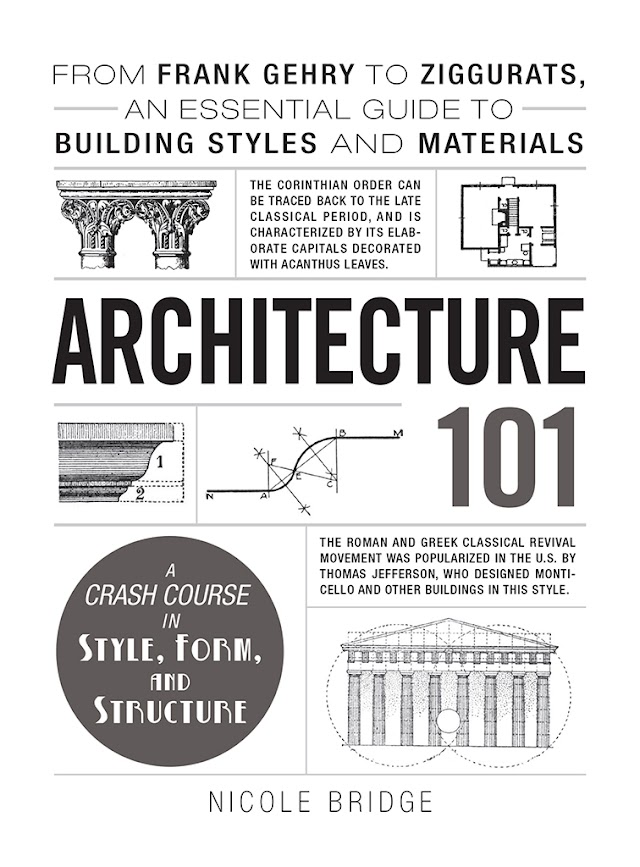 Sách tiếng Anh: Architecture 101-From Frank Gehry to Ziggurats an Essential Guide to Building Styles and Materials