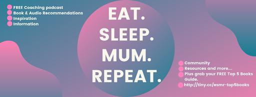 Eat. Sleep. Mum. Repeat.