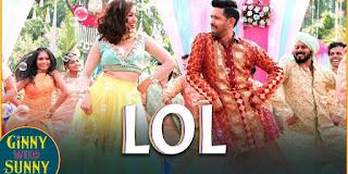 LOL lyrics | Ginny Weds Sunny | Payal Dev