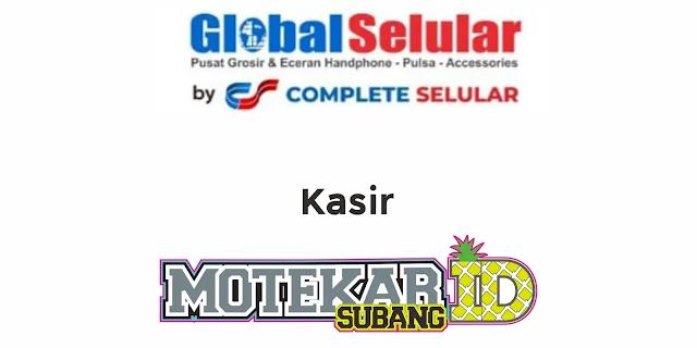 Info Loker Kasir Global Selular Subang 2021