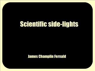 Scientific side-lights