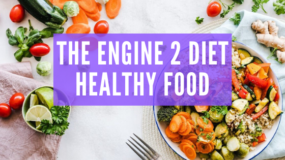 The Engine 2 Diet Nutrition