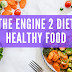 The Engine 2 Diet Healthy Food