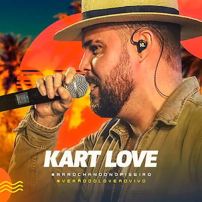 Kart Love - Arrochando no Piseiro - Promocional de Verão - 2020