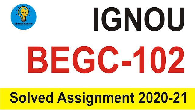IGNOU BEGC-102; IGNOU BEGC-102 Solved Assignment 2020-21