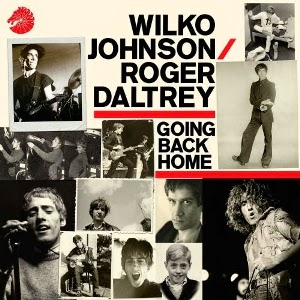 WILKO JOHNSON & ROGER DALTREY - Going back home - LOS MEJORES DISCOS DEL 2014