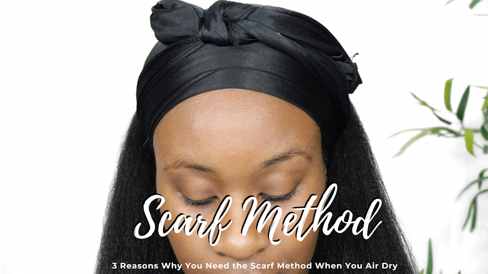 3 Reasons Why You Need the Scarf Method When You Air Dry Your Hair! | Relaxed Hair| www.HairliciousInc.com