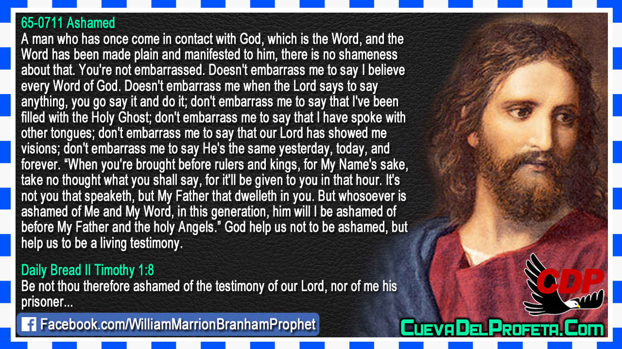 God help us not to be ashamed - William Marrion Branham