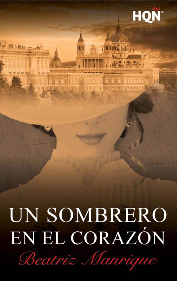 Un sombrero en el corazón_Beatriz Manrique_romántica histórica