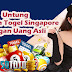 Untung Bermain Togel Singapore Dengan Uang Asli