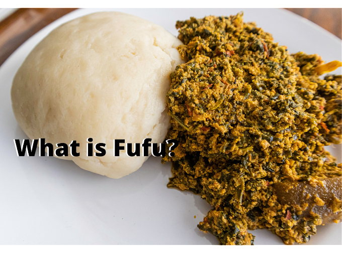 What is Fufu? Is Fufu Healthy?