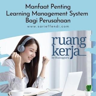 Manfaat Penting Learning Management System Bagi Perusahaan