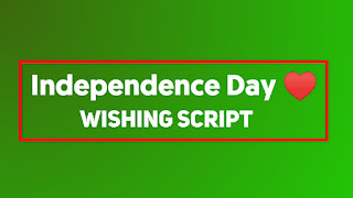 Happy Independence Day Blogger Wishing Script
