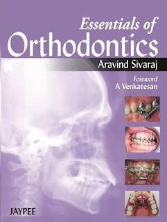 Essentials of Orthodontics by Aravind Sivaraj