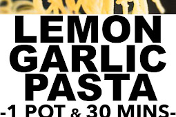 LEMON GARLIC PASTA (ONE POT RECIPE)