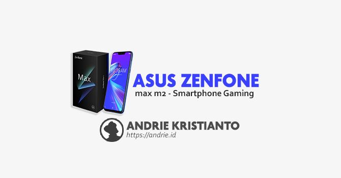 ASUS Zenfone Max M2 Juaranya Smartphone Gaming