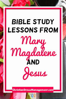 Bible Study Lessons from Mary Magdalene and Jesus