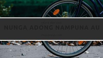 Chord Nunga Adong Nampuna Au
