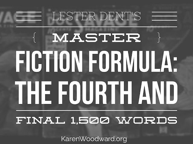 Lester Dent's Master Fiction Formula: The Fourth And Final 1,500 Words