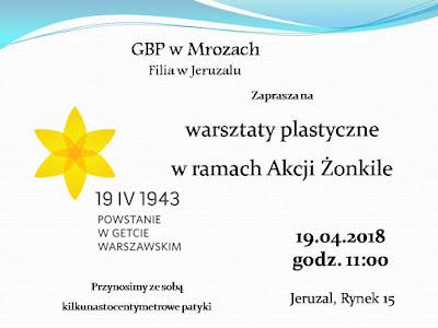 GBP w Mrozach Filia w Jeruzalu zaprasza na warsztaty plastyczne w ramach Akcji Żonkile, które odbędą się 19.04.2018 o godz. 11:00