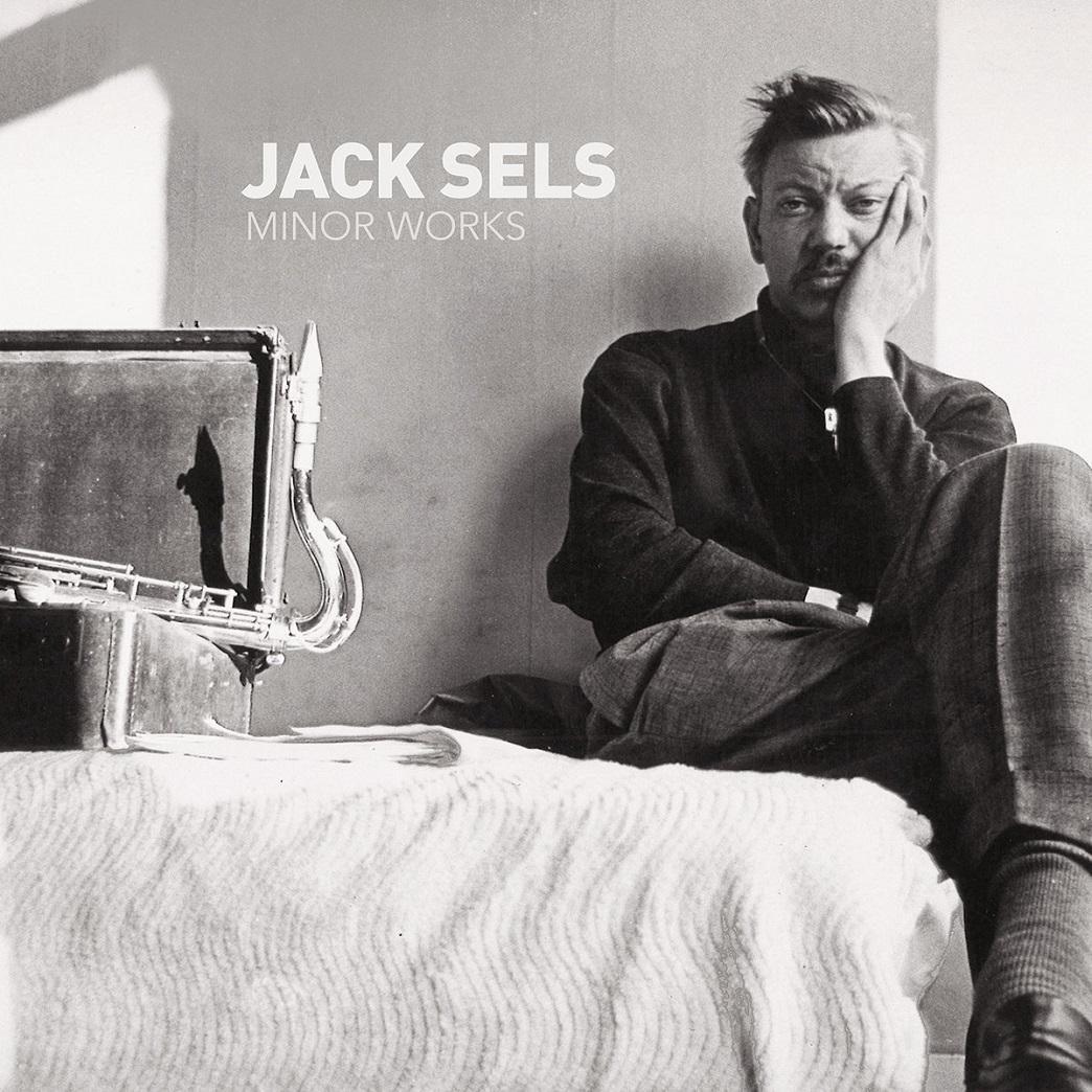 Republic of Jazz: Jack Sels - Minor Works (SDBAN RECORDS 2018)