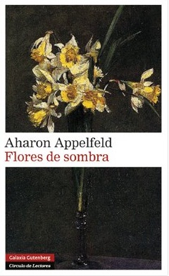 Flores de sombra – Aharon Appelfeld