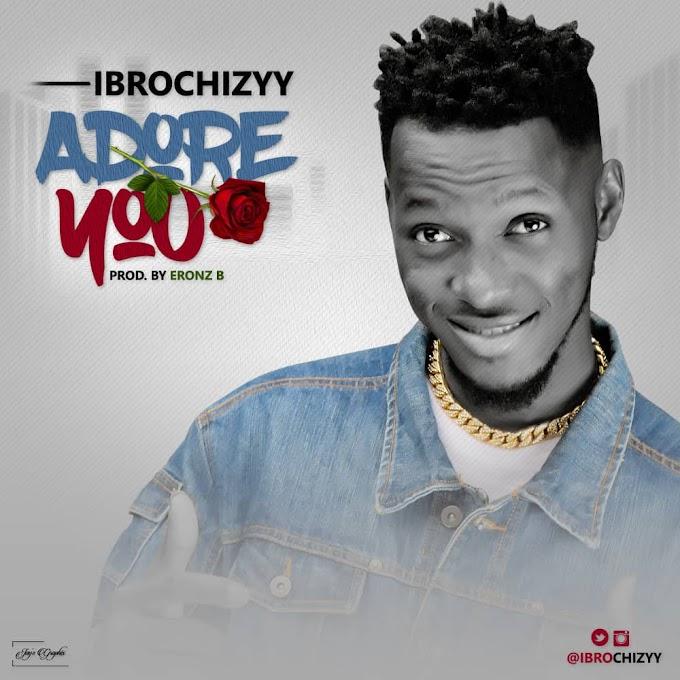 Ibrochizyy - Adore You  (prod by eronz b)