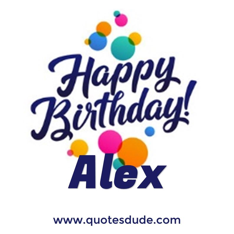 Message for Alex's Birthday.