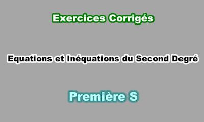 Exercices Corrigés Equations et Inéquations du Second Degré Première S PDF