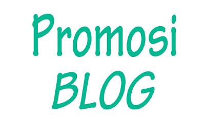 Rekomendasi Tempat - Tempat Promosi Blog yang Bagus