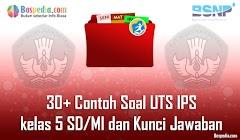 Lengkap - 30+ Contoh Soal UTS IPS kelas 5 SD/MI dan Kunci Jawaban