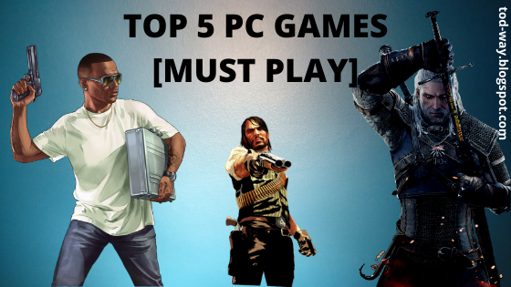 [Must Play] Top 5 Best PC Games [2020]