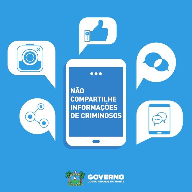 Governo do RN pede à população que não compartilhe mensagens de criminosos nas redes sociais