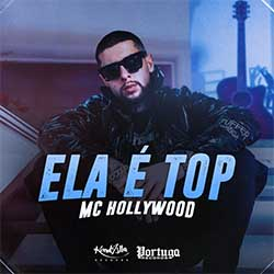 Baixar Música Ela é Top - MC Hollywood